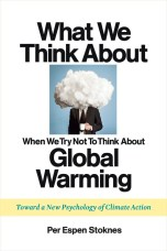 Book Cover - What we Think About When We Try Not To Think About Global Warming by Espen Stoknes