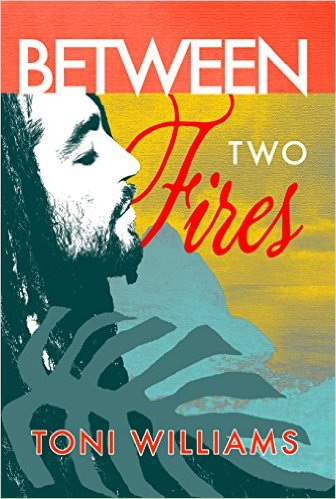 Cover Between Two Fires by Toni Williams