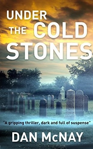 Book Cover - Under the Cold Stones by Dan McNay